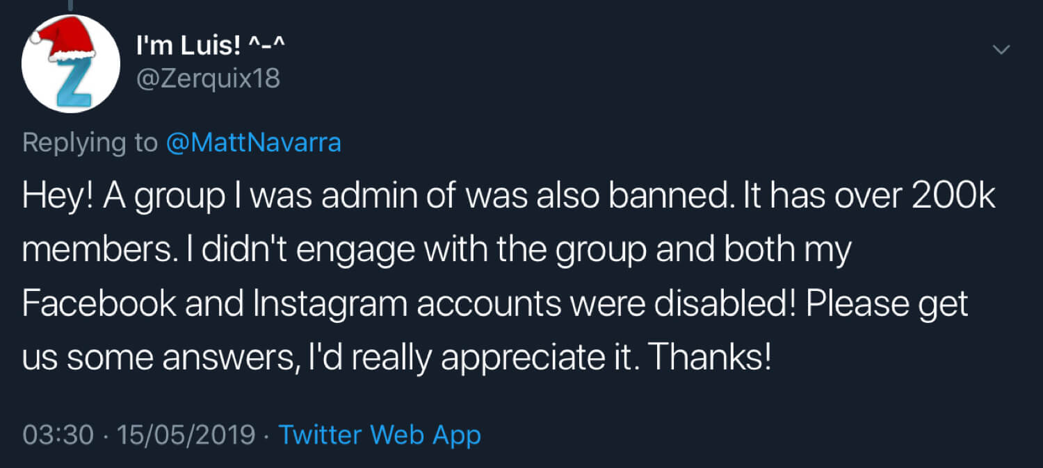 I'm Luis! saying a Facebook group with over 200,000 members that he was an admin of was deleted and that his Facebook and Instagram accounts were also disabled.