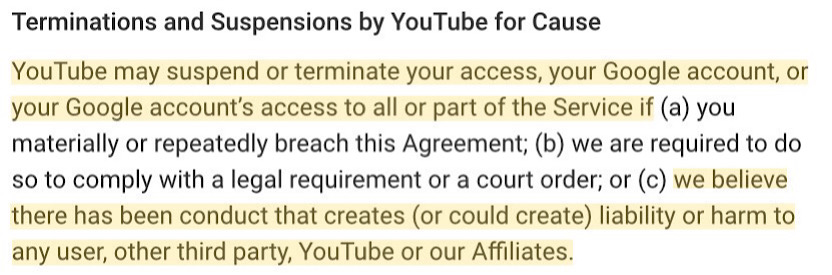 "YouTube saying it may terminate accounts if they could create ""liability or harm"" to YouTube, its users, or third parties."