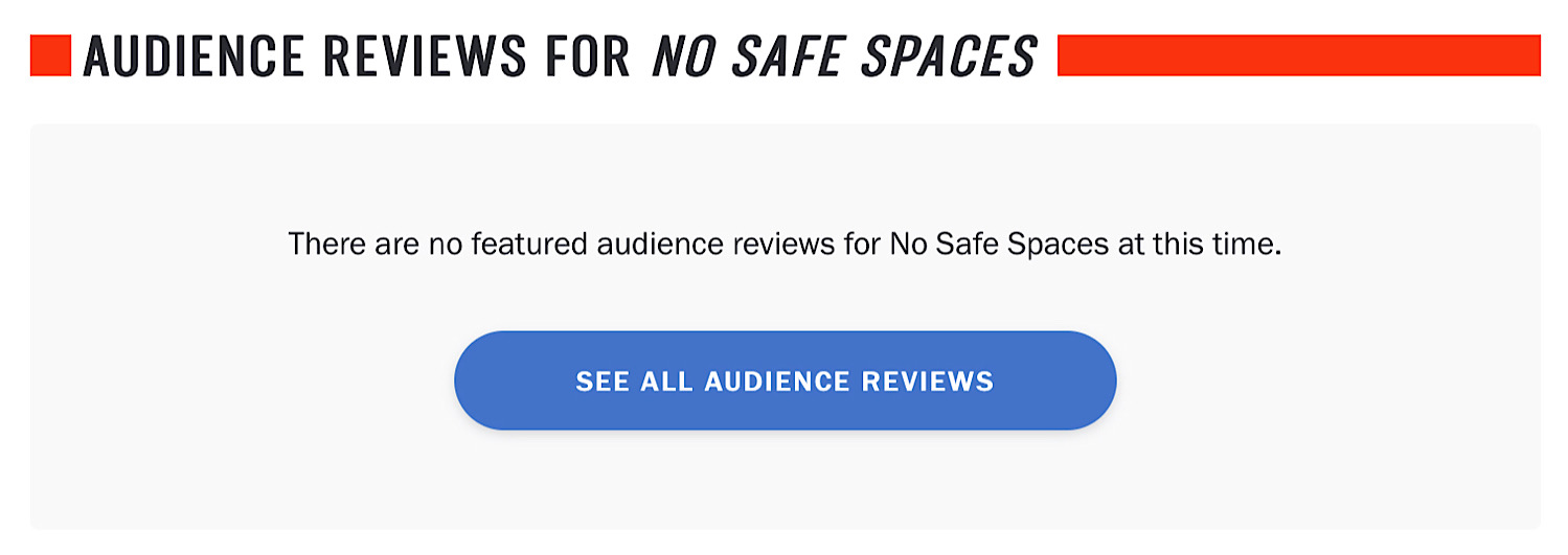 The empty featured audience reviews section for No Safe Spaces on Rotten Tomatoes.