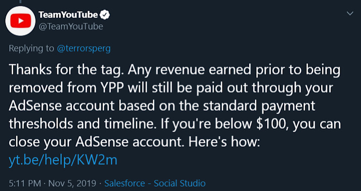 """YouTube's public statement that """"any revenue earned prior to being removed from YPP [YouTube Partner Program] will still be paid out."""""""
