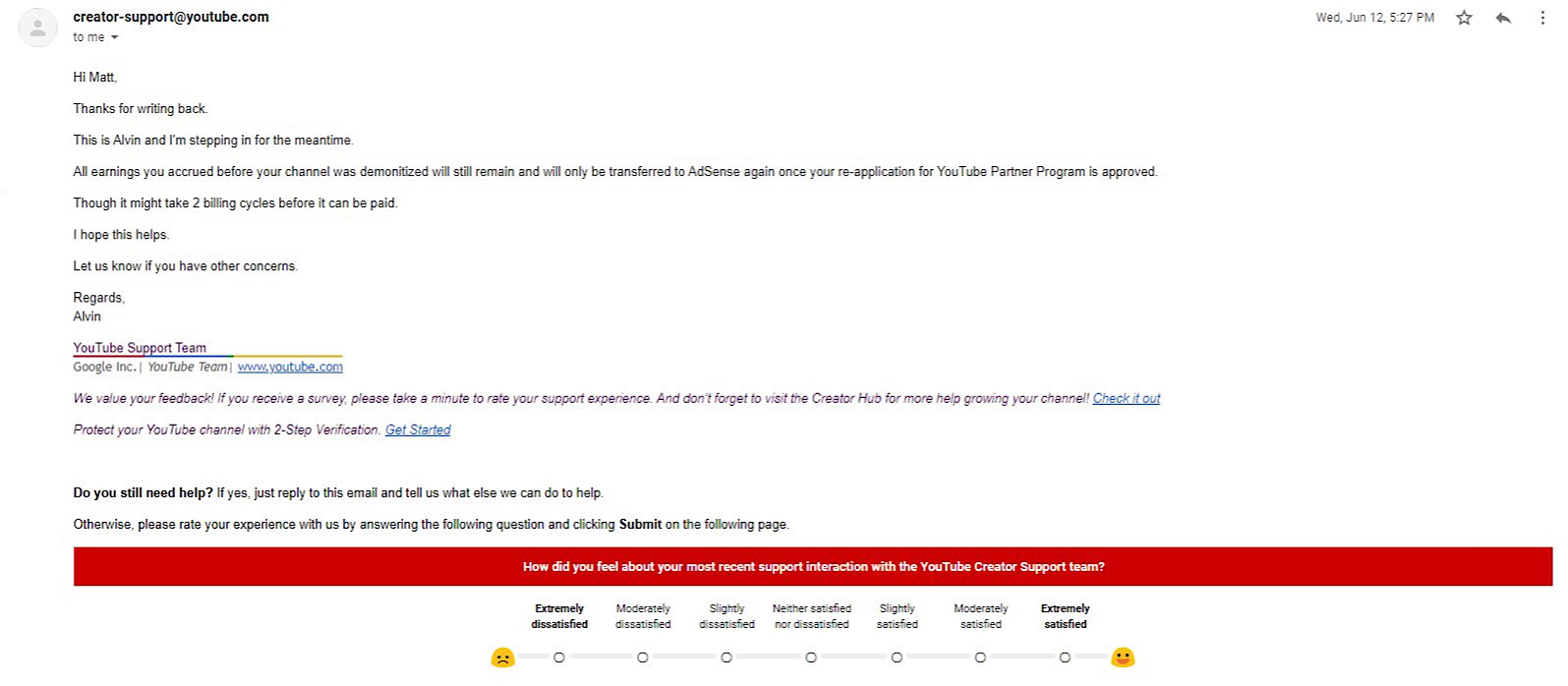 """YouTube's private statement that """"all earnings you accrued before your channel was demonitized will still remain and will only be transferred to AdSense again once your re-application for YouTube Partner Program is approved."""""""